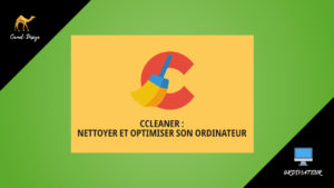 ccleaner nettoyer et optimiser son ordinateur