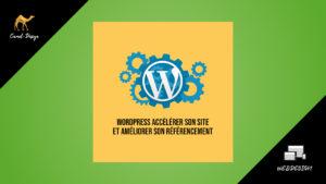 wordpress accélérer et optimiser son référencement