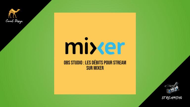 les débits de stream obs studio pour mixer