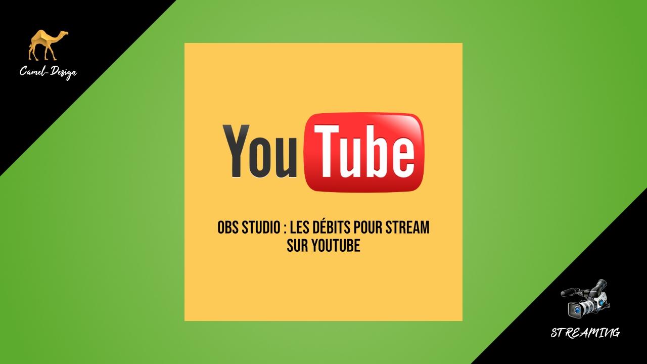 obs studio : les débits pour stream sur youtube