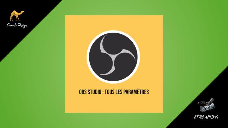 OBS Studio : tous les paramètres