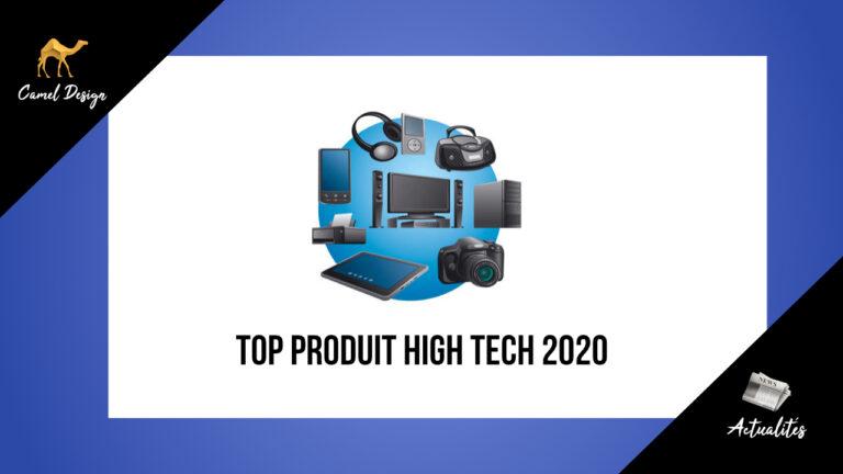 les meilleurs produits high tech 2020 camel design